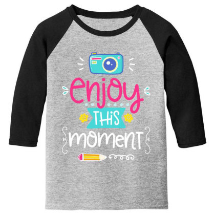Enjoy This Moment Youth 3/4 Sleeve Designed By Gnuh79