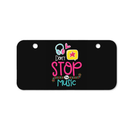 Don't Stop The Music Bicycle License Plate Designed By Gnuh79