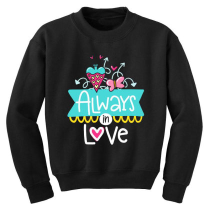 Always In Love Youth Sweatshirt Designed By Gnuh79
