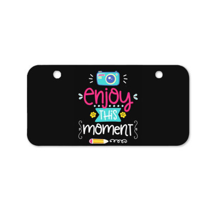 Enjoy This Moment Bicycle License Plate Designed By Gnuh79
