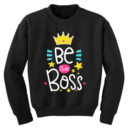 Be The Boss Youth Sweatshirt Designed By Gnuh79