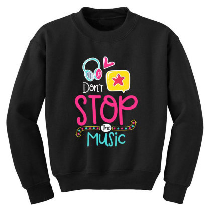 Don't Stop The Music Youth Sweatshirt Designed By Gnuh79
