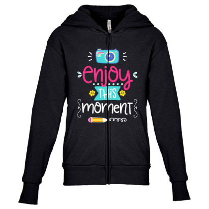 Enjoy This Moment Youth Zipper Hoodie Designed By Gnuh79