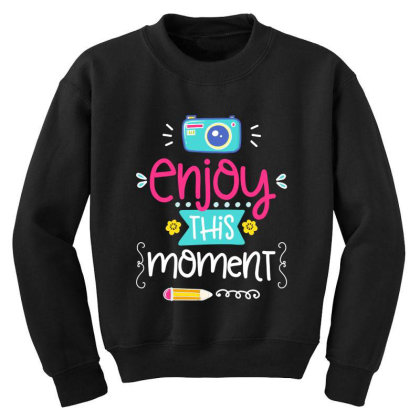 Enjoy This Moment Youth Sweatshirt Designed By Gnuh79