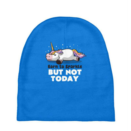 Born To Sparkle But Not Today Funny Unicorn Gift Baby Beanies Designed By Eduely