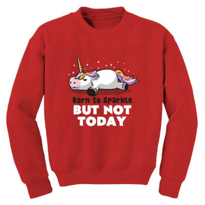 Born To Sparkle But Not Today Funny Unicorn Gift Youth Sweatshirt Designed By Eduely