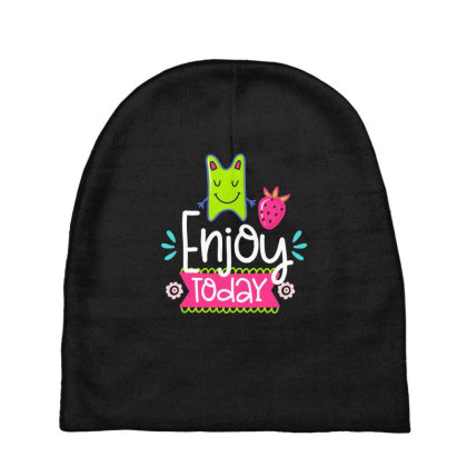 Enjoy Today Baby Beanies Designed By Gnuh79