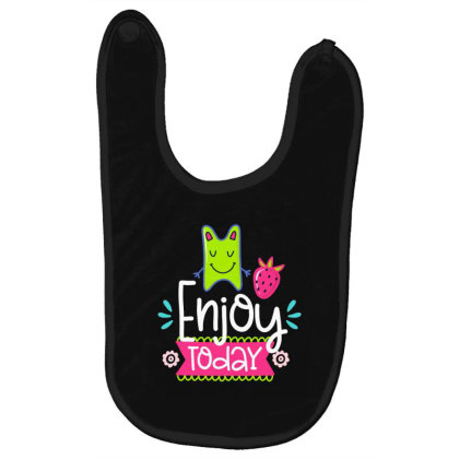 Enjoy Today Baby Bibs Designed By Gnuh79