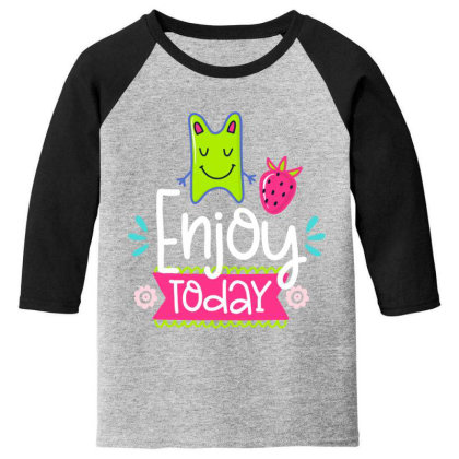 Enjoy Today Youth 3/4 Sleeve Designed By Gnuh79
