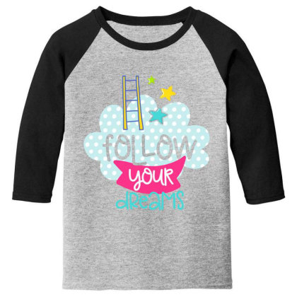 Follow Your Dreams Youth 3/4 Sleeve Designed By Gnuh79