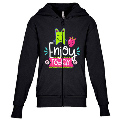 Enjoy Today Youth Zipper Hoodie Designed By Gnuh79