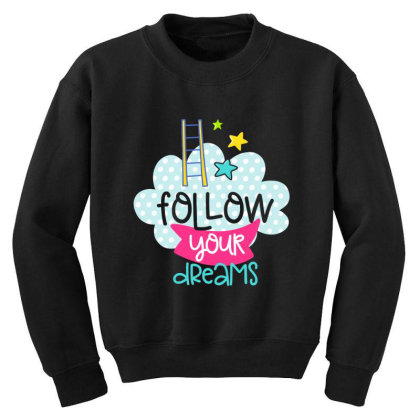 Follow Your Dreams Youth Sweatshirt Designed By Gnuh79
