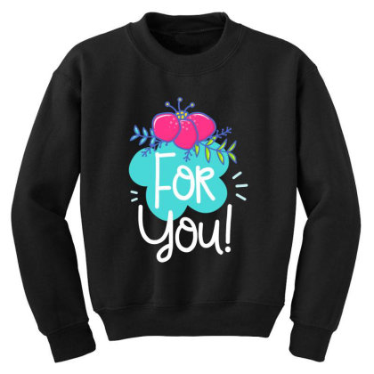 For You Youth Sweatshirt Designed By Gnuh79