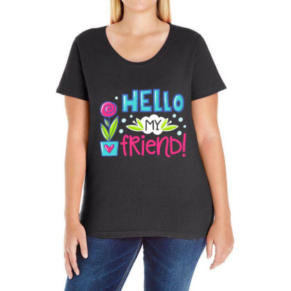 Hello My Frirend Ladies Curvy T-shirt Designed By Gnuh79