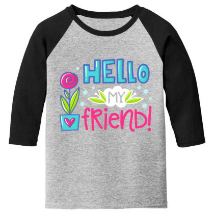 Hello My Frirend Youth 3/4 Sleeve Designed By Gnuh79