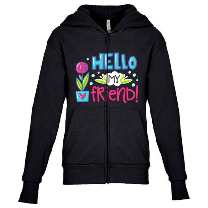 Hello My Frirend Youth Zipper Hoodie Designed By Gnuh79