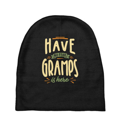 Mens Funny Fathers Day Have No Fear Gramps Is Here Baby Beanies Designed By Cidolopez