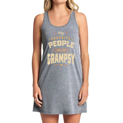 Mens Funny Fathers Day My Favorite People Call Me Grampsy Tank Dress Designed By Cidolopez