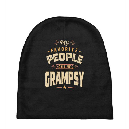Mens Funny Fathers Day My Favorite People Call Me Grampsy Baby Beanies Designed By Cidolopez