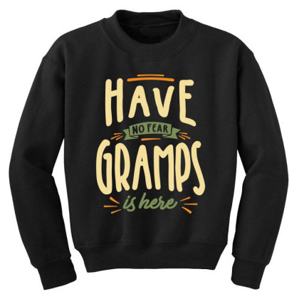 Mens Funny Fathers Day Have No Fear Gramps Is Here Youth Sweatshirt Designed By Cidolopez
