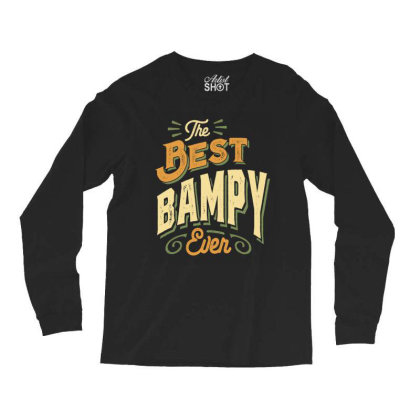 Mens Funny Fathers Day The Best Bampy Ever Long Sleeve Shirts Designed By Cidolopez