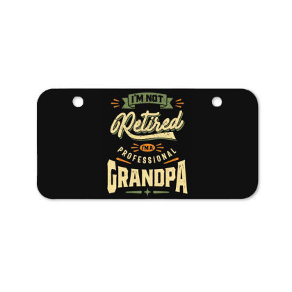 Mens Funny Fathers Day I'm Not Retired I'm A Professional Grandpa Bicycle License Plate Designed By Cidolopez