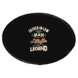 Mens Funny Fathers Day Father-in-law The Man The Myth The Legend Oval Patch Designed By Cidolopez