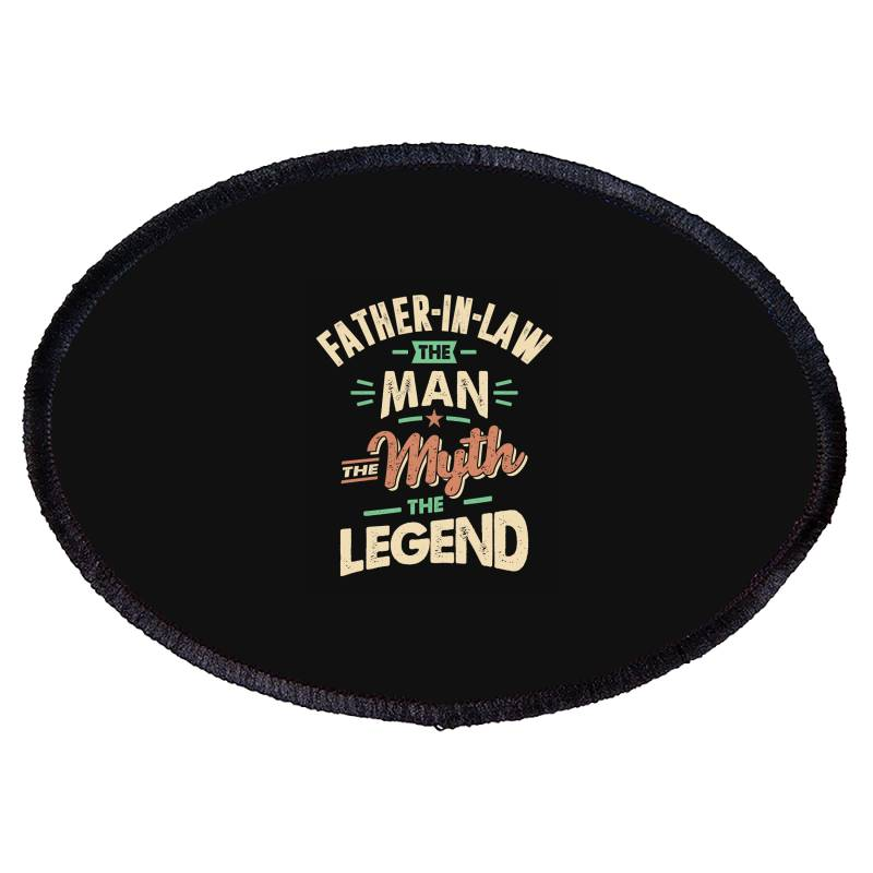 Mens Funny Fathers Day Father-in-law The Man The Myth The Legend Oval Patch   Artistshot