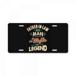 Mens Funny Fathers Day Father-In-Law The Man The Myth The Legend License Plate   Artistshot