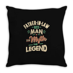 Mens Funny Fathers Day Father-In-Law The Man The Myth The Legend Throw Pillow   Artistshot