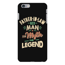 Mens Funny Fathers Day Father-In-Law The Man The Myth The Legend iPhone 6 Plus/6s Plus Case   Artistshot