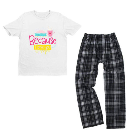 Love Me Because I Love You Youth T-shirt Pajama Set Designed By Gnuh79
