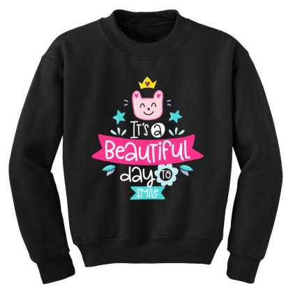 It's A Beautiful Day To Smile Youth Sweatshirt Designed By Gnuh79