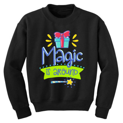 Magic Is Around Youth Sweatshirt Designed By Gnuh79