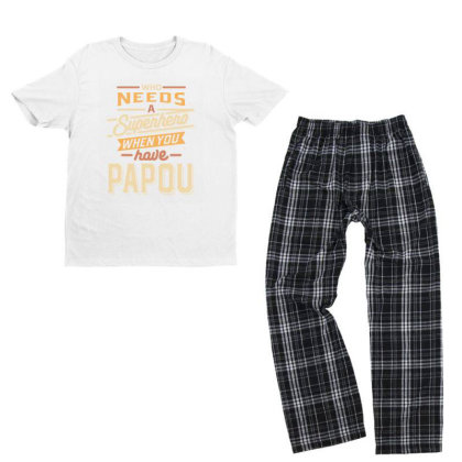 Mens Funny Fathers Day Who Needs A Superhero When You Have Papou Youth T-shirt Pajama Set Designed By Cidolopez