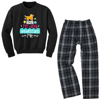 Only My Dog Understand Me Youth Sweatshirt Pajama Set Designed By Gnuh79