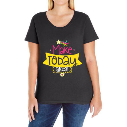 Make Today Great Ladies Curvy T-shirt Designed By Gnuh79