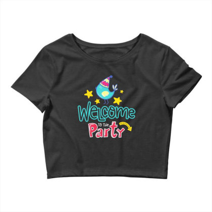 Welcome To The Party Crop Top Designed By Gnuh79
