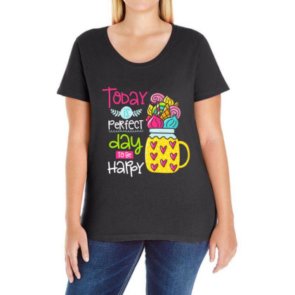Today Is Perfect Day To Be Happy Ladies Curvy T-shirt Designed By Gnuh79