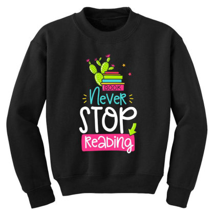 Ntver Stop Reading Book Youth Sweatshirt Designed By Gnuh79