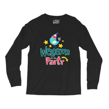 Welcome To The Party Long Sleeve Shirts Designed By Gnuh79