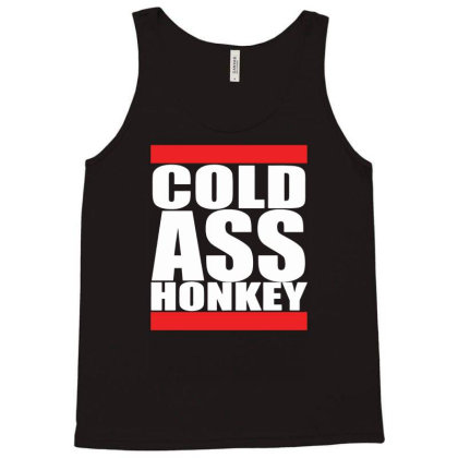 Cold Ass Honkey Tank Top Designed By Rs Shop