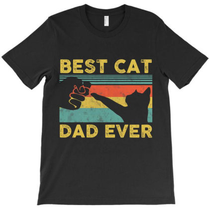 Best Cat Dad Ever Tee Funny Cat Daddy Father Vintage Gift T Shirt T-shirt Designed By Cute2580