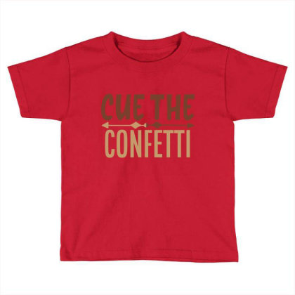 Cue The Confetti Toddler T-shirt Designed By Chiks