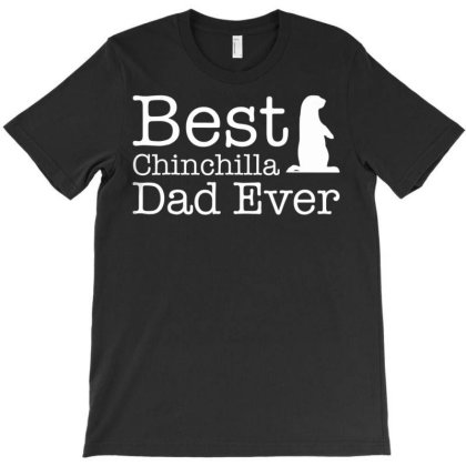 Best Chinchilla Dad Ever T Shirt T-shirt Designed By Time0205