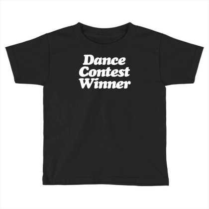 Dance Contest Winner Toddler T-shirt Designed By Rs Shop