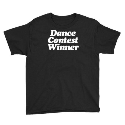 Dance Contest Winner Youth Tee Designed By Rs Shop