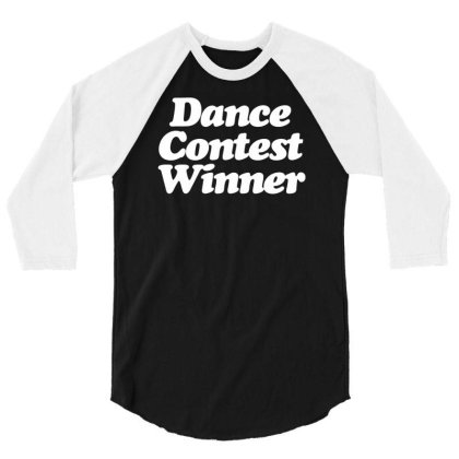 Dance Contest Winner 3/4 Sleeve Shirt Designed By Rs Shop