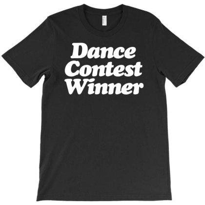 Dance Contest Winner T-shirt Designed By Rs Shop