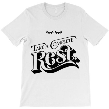 Take A Complete Rest T-shirt Designed By Hatta1976